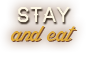 Stay & Eat