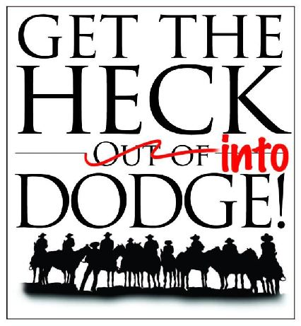 Get the Heck Into Dodge